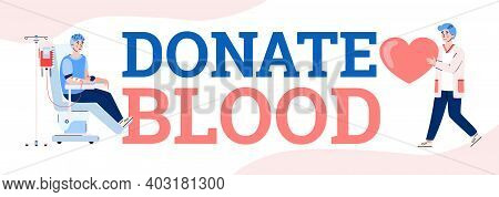 Donate Blood Transfusion. Male Volunteer Donor Donations Lifeblood For Hospital Or Blood Bank And Do