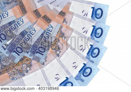 10 Belorussian Rubles Bills Lies Isolated On White Background With Copy Space Stacked In Fan Shape C