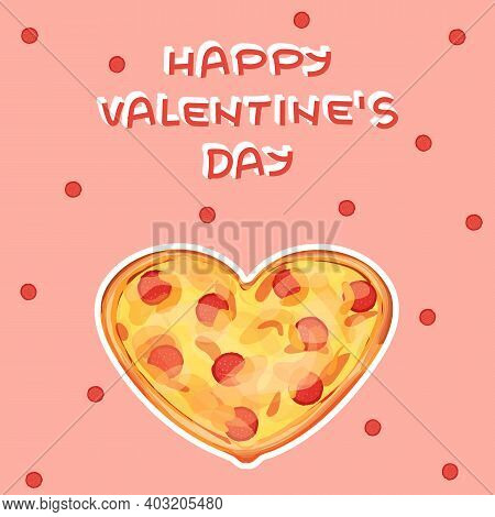 Yellow Heart Shaped Pizza With Sausage And Cheese On Pink Background. Red Happy Valentines Day Text,