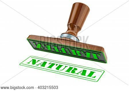 Natural Stamp. Wooden Stamper, Seal With Text Natural, 3d Rendering Isolated On White Background