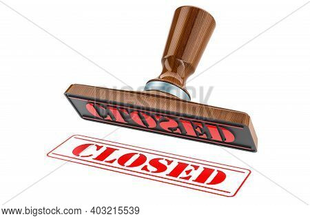 Closed Stamp. Wooden Stamper, Seal With Text Closed, 3d Rendering Isolated On White Background