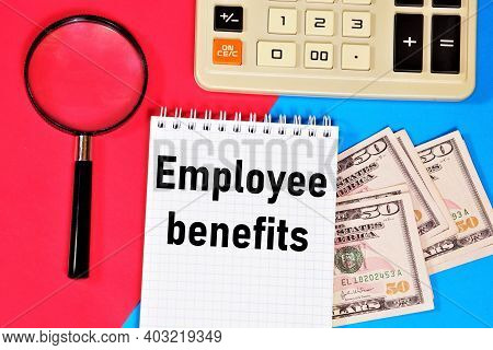 Employee Benefits. Text Label In The Planning Notebook. Financial Assistance, Compensation Payment.