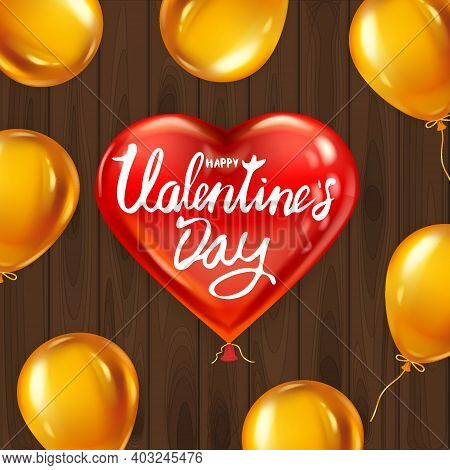 Happy Valentines Day Red Heart Shape Glossy Balloon Realistic, Lettering, Background Wood Table Gold