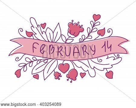 February 14 Lettering. Valentine's Day. Invitation, Valentine Card, Postcard, Banner, Background. Ve
