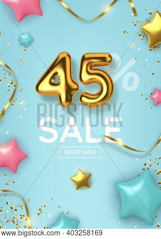 45 Off Discount Promotion Sale Made Of Realistic 3d Gold Balloons With Stars, Sepantine And Tinsel.