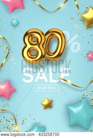 80 Off Discount Promotion Sale Made Of Realistic 3d Gold Balloons With Stars, Sepantine And Tinsel.