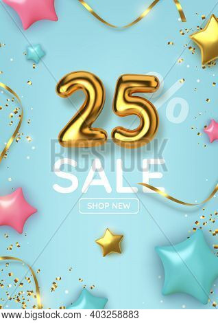 25 Off Discount Promotion Sale Made Of Realistic 3d Gold Balloons With Stars, Sepantine And Tinsel.