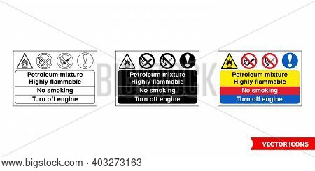 Petroleum Mixture Highly Flammable No Smoking Turn Off Engine Fire Prevention And Explosive Hazard S