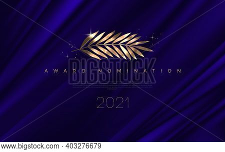 Award Nomination - Design Template. Golden Branch On A Deep Blue Cloth Background. Award Sign With G