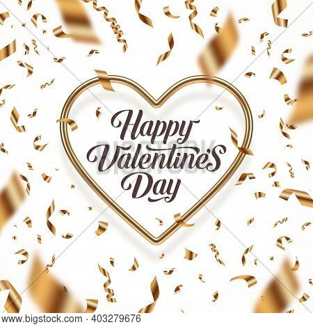 Valentines Day Vector Illustration. Calligraphic Greeting In Heart Shaped Golden Frame And Golden Co