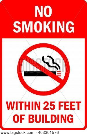 No Smoking Within 25 Feet Of Building Sign. Safety Signs And Symbols.