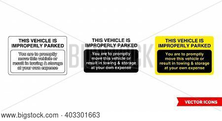 This Vehicle Is Improperly Parked Parking Offender Adhesives Sign Icon Of 3 Types Color, Black And W