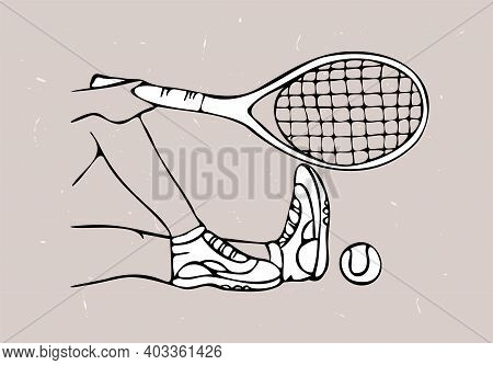 Vector Drawn Linear Illustration With Legs, Tennis Racket And Ball. Background Texture, Craft. Conce