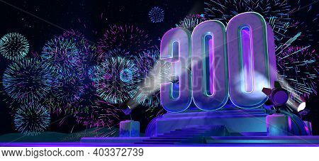 Number 300 In Solid And Thick Shape On A Purple Pedestal With The Appearance Of A Monument Illuminat