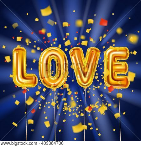 Love Gold Helium Metallic Glossy Balloons Realistic Text, Burst Foil Confetti. Background Design Hap