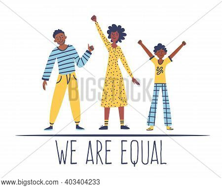 Black Woman, Man, Child With Text - We Are Equal. Concept: Diversity, Equality, Tolerance. Anti-raci