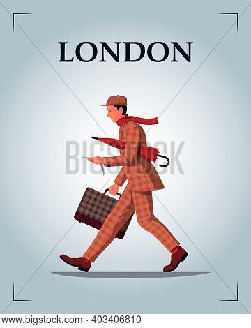Stylish English Man In London Walking With A Suitcase And Umbrella. Vector Illustration Of A Fashion