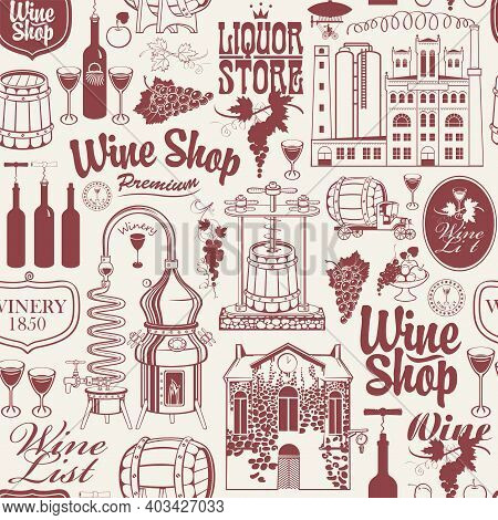 Seamless Pattern On The Theme Of Wine, Wine Shops And Wine Making With Drawings And Inscriptions In