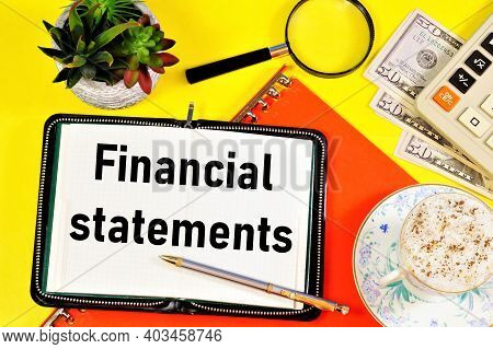 Financial Statements. Text Inscription In The Form On The Folder. Research Of The Accounting Strateg
