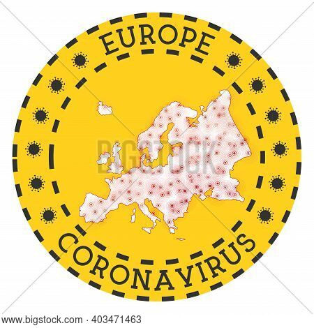Coronavirus In Europe Sign. Round Badge With Shape Of Europe. Yellow Continent Lock Down Emblem With