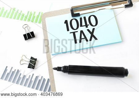 Paper Plate,marker, Diagram,chart And Office Tools. Text 1040 Tax