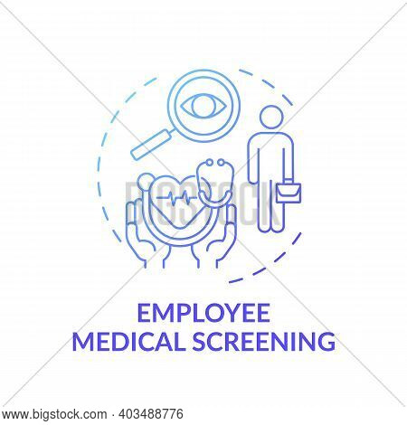 Employee Medical Screening Concept Icon. Workplace Wellness Program Idea Thin Line Illustration. Phy