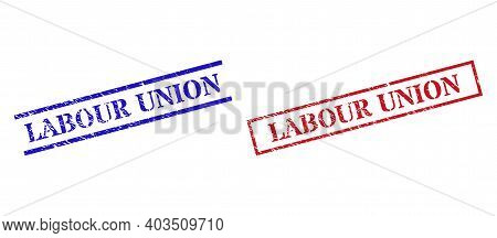 Grunge Labour Union Seal Stamps In Red And Blue Colors. Stamps Have Draft Style. Vector Rubber Imita