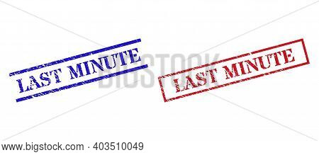 Grunge Last Minute Rubber Stamps In Red And Blue Colors. Stamps Have Rubber Surface. Vector Rubber I