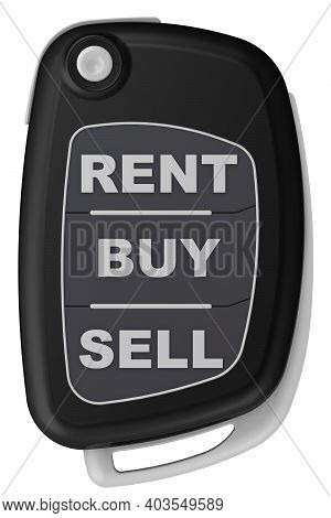 Rent, Buy, Sell - Words On The Ignition Key Of The Car. Ignition Key Of The Car In The Closed Positi