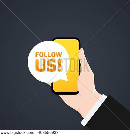 Follow Us Banner. Mobile Phone Notification Follow Us. Poster For Social Network And Followers. Vect