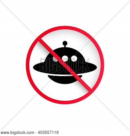 No Ufo Icon In Black. Spaceship Sign. No Alien Concept. Vector Eps 10. Isolated On White Background.