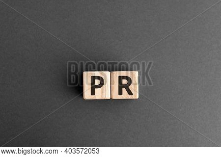 Pr - Wooden Blocks With Letters, Public Relations Pr Concept,  Top View On Grey Background