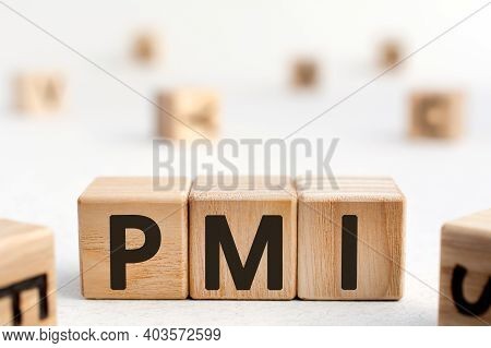 Pmi - Acronym From Wooden Blocks With Letters, Abbreviation Pmi Private Mortgage Insurance, Purchasi
