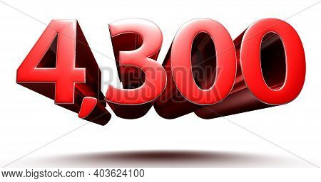 3d Illustration 4300 Red Isolated On A White Background With Clipping Path.