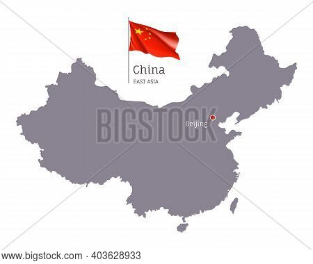 Silhouette Of China Country Map. Gray Editable Map Of China With Waving National Flag And Beijing Ci