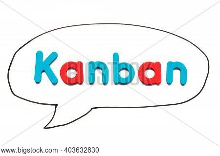 Alphabet Letter With Word Kanban In Black Line Hand Drawing As Bubble Speech On White Board Backgrou