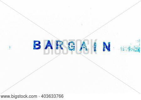 Blue Color Ink Of Rubber Stamp In Word Bargain On White Paper Background