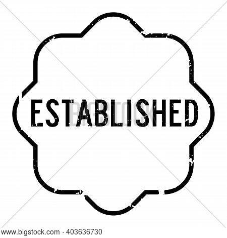 Grunge Black Established Word Rubber Seal Stamp On White Background