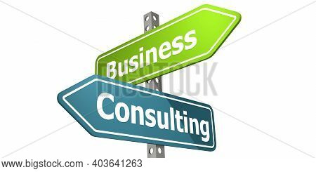 Road Sign With Business Consulting Word, 3d Rendering