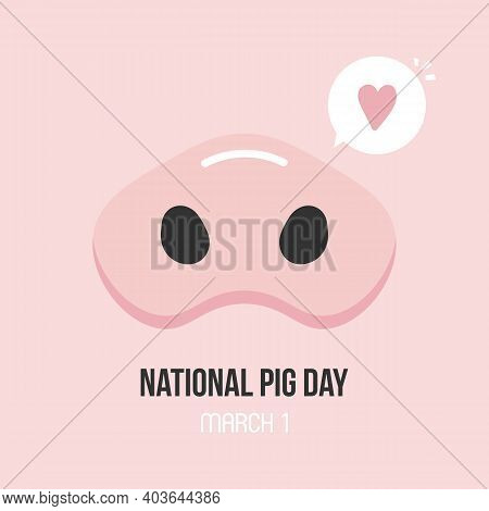 National Pig Day Vector Card, Illustration With Cute Cartoon Style Piglet Snout And Heart Symbol.