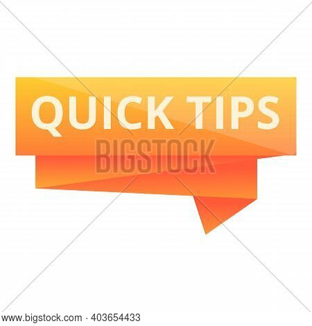 Quick Tips Icon. Cartoon Of Quick Tips Vector Icon For Web Design Isolated On White Background