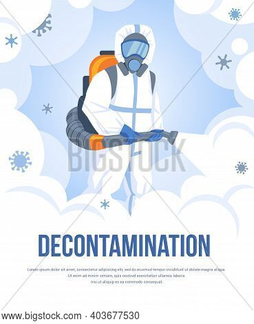 Decontamination. Viral And Bacterial Sanitizing. Cartoon Worker With Chemical Cleaning Equipment And