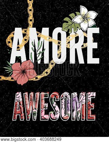 Awesome Amore Slogan With Flower Illustration Slogan Print For Textile T-shirt Vector.