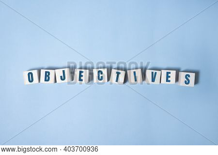 Objective Word Written On Wood Block. Objective Text On Table, Concept
