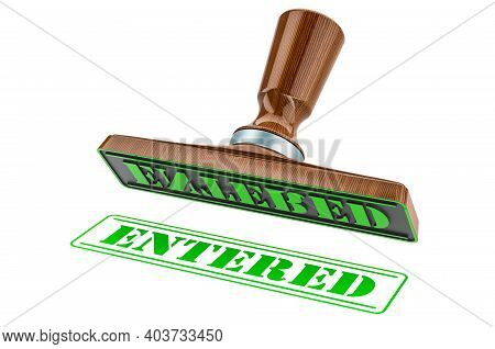 Entered Stamp. Wooden Stamper, Seal With Text Entered, 3d Rendering Isolated On White Background