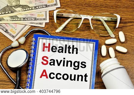 Health Savings Account. Text Label In The Planning Notebook. A Way To Reduce Financial Costs If Ther