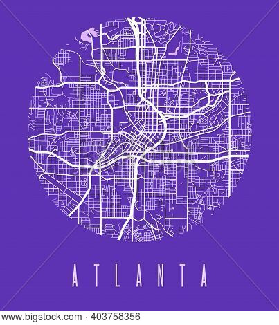 Atlanta Map Poster. Decorative Design Street Map Of Atlanta City. Cityscape Aria Panorama Silhouette