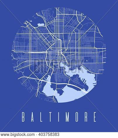 Baltimore Map Poster. Decorative Design Street Map Of Baltimore City. Cityscape Aria Panorama Silhou