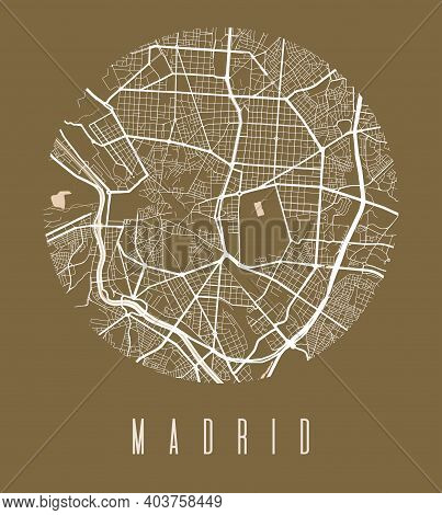 Madrid Map Poster. Decorative Design Street Map Of Madrid City. Cityscape Aria Panorama Silhouette A