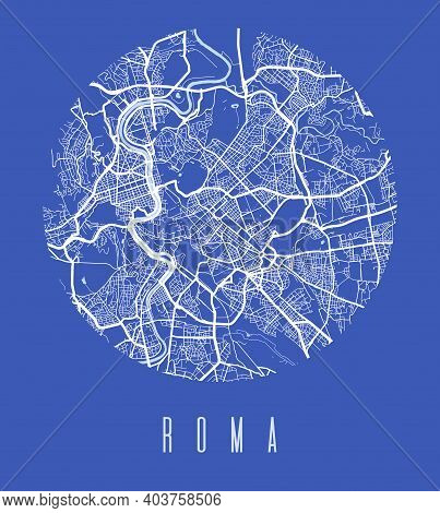 Rome Map Poster. Decorative Design Street Map Of Rome City. Cityscape Aria Panorama Silhouette Aeria